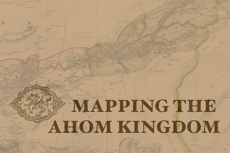 Mapping the Ahom Kingdom